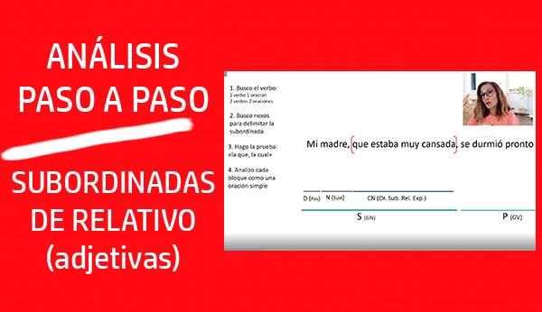 CÓMO ANALIZAR SUBORDINADAS DE RELATIVO (antiguas adjetivas) PASO A PASO